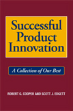 Successful Product Innovation: A Collection of Our Best